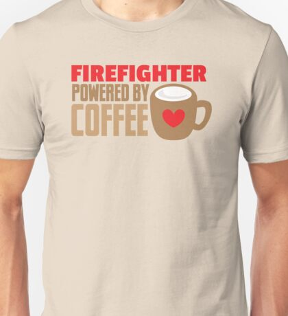 firefighter powered by coffee Unisex T-Shirt