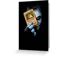 Joker holding up Pokemon Charizard card Greeting Card