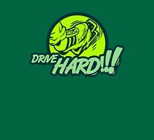Drive HARD!!! (4) Unisex T-Shirt