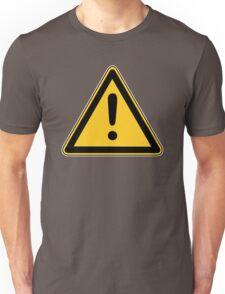 CAUTION SIGN Unisex T-Shirt