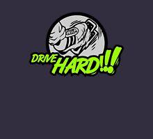 Drive HARD!!! (6) Unisex T-Shirt