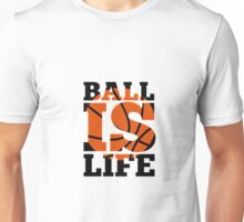 Ball Is Life ANN Unisex T-Shirt
