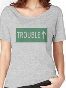 Road sign - Trouble ahead Women's Relaxed Fit T-Shirt