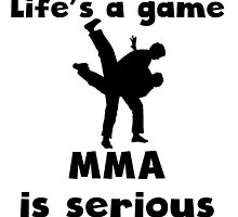 MMA Is Serious by kwg2200
