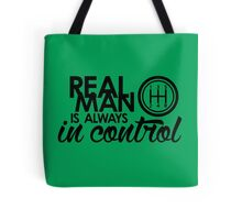 REAL MAN is always in control (1) Tote Bag