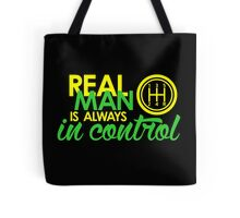 REAL MAN is always in control (2) Tote Bag