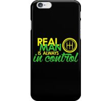 REAL MAN is always in control (2) iPhone Case/Skin
