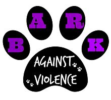 BARK AGAINST VIOLENCE by justice4mary