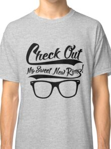 Check Out My Sweet New Rims Classic T-Shirt