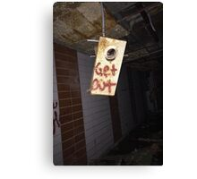 Get out hanging sign Canvas Print