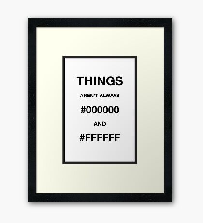 Things aren't always Framed Print