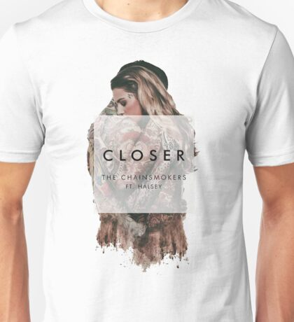 Chainsmokers- Closer Unisex T-Shirt