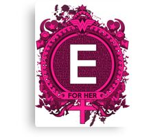 FOR HER - E Canvas Print