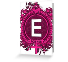 FOR HER - E Greeting Card