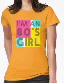 I'm an 80's girl T-Shirt