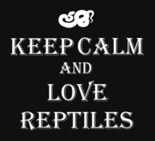 Keep Calm and Love Reptiles Kids Clothes