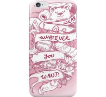 Wear what ever you want  iPhone Case/Skin