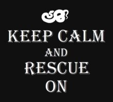 Keep Calm and Rescue On Snake Design by Sarah Ball (TheMaggotPie)