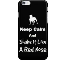 Keep Calm and Shake It Like a Red Nose iPhone Case/Skin