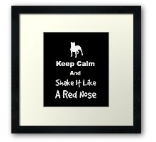 Keep Calm and Shake It Like a Red Nose Framed Print