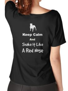 Keep Calm and Shake It Like a Red Nose Women's Relaxed Fit T-Shirt