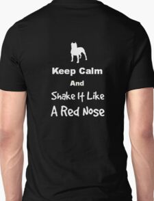 Keep Calm and Shake It Like a Red Nose Unisex T-Shirt