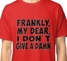 frankly my dear Gone with the wind Classic T-Shirt