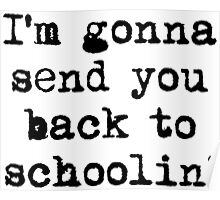Whole Lotta Love - Im gonna send you back to schoolin Poster