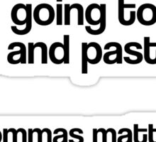 We're going to learn to cut and paste kids, Commas matter Sticker