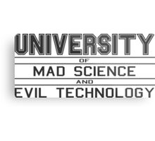 University of Mad Science and Evil Technology Metal Print