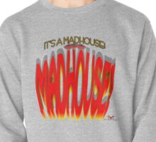 It's a Madhouse! Pullover