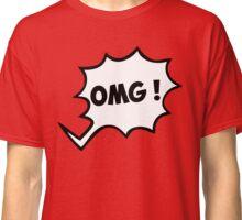 oh my god omg  funny quote comics Classic T-Shirt