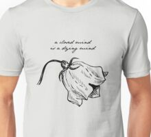 Closed Mind is a Dying Mind - Edna Ferber Unisex T-Shirt