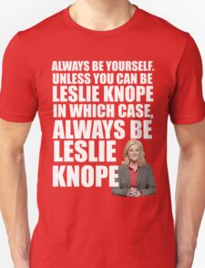 Always Be Leslie Knope - white text T-Shirt