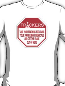 STOP FRACKERS T-Shirt