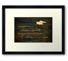 The Flow Of Life Framed Print