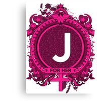 FOR HER - J Canvas Print