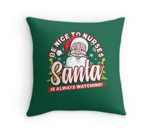 Santa is Watching Christmas Gift for Nurses Throw Pillow