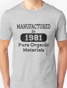 Manufactured in 1981 Unisex T-Shirt