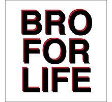 BRO FOR LIFE Photographic Print