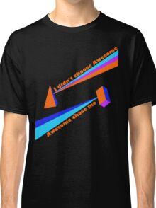 Awesome Chose Me Classic T-Shirt