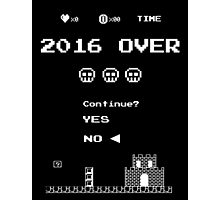 Game Over in 2016 - No Photographic Print