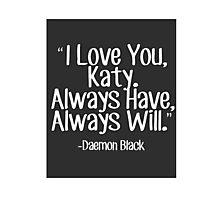 Lux Series Quote - I Love You, Katy Photographic Print