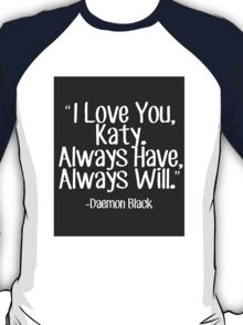 Lux Series Quote - I Love You, Katy T-Shirt