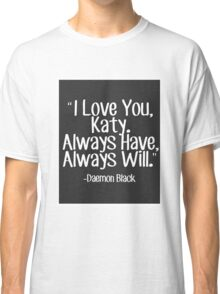 Lux Series Quote - I Love You, Katy Classic T-Shirt