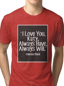 Lux Series Quote - I Love You, Katy Tri-blend T-Shirt