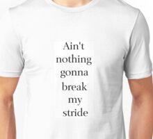 Break My Stride Unisex T-Shirt