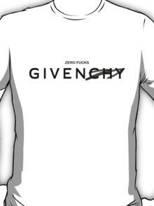 Zero fucks GIVEN/CHY T-Shirt