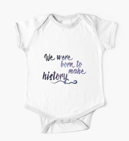 Born to make history One Piece - Short Sleeve