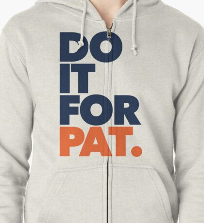 DO IT FOR PAT Zipped Hoodie